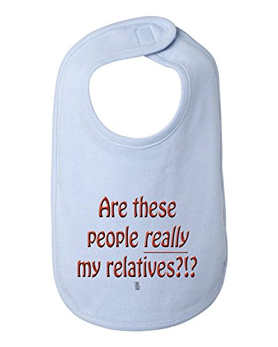 Are these people really my relatives? Baby Bib, 100% combed ringspun cotton (Light Blue)