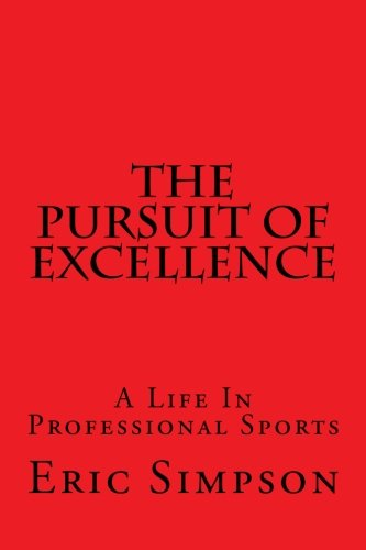 The Pursuit Of Excellence: A Life In Professional Sports (Volume 3) pdf