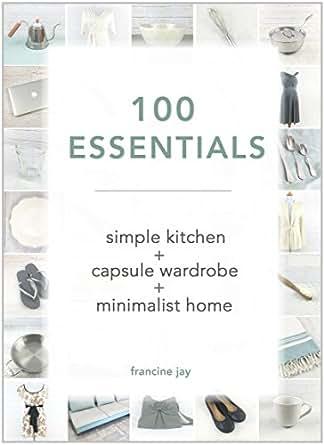100 essentials simple kitchen capsule wardrobe for Minimalist house essentials
