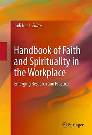 a study on workplace spirituality Spirituality of nurses as well as the nurse's work environment are separate concepts that each merit further investigation and may add to the knowledge base for increased quality patient care keywords: professional practice environment, spirituality, spirituality of nurses, nursing work.