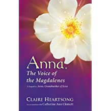 By Claire Heartsong - Anna, the Voice of the Magdalenes
