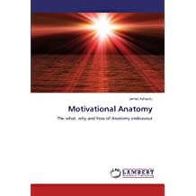Motivational Anatomy: The what, why and how of Anatomy endeavour