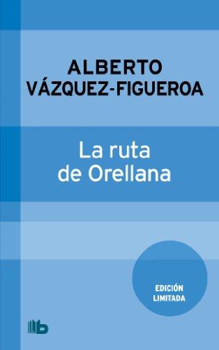 Descargar Libro La Ruta De Orellana Alberto Vazquez Figueroa