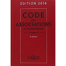 CODE DES ASSOCIATIONS ET FONDATIONS 2016, COMMENTÉ 8E ÉD.