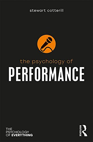 The Psychology of Performance (The Psychology of Everything)