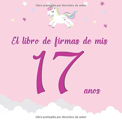 El libro de firmas de mis 17 años: ¡Feliz cumpleaños ...