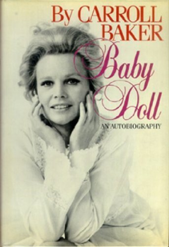 Baby Doll: An Autobiography by Baker, Carroll (1983) Hardcover