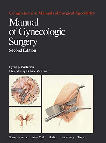 Manual of Gynecologic Surgery (Comprehensive Manuals of Surgical Specialties)