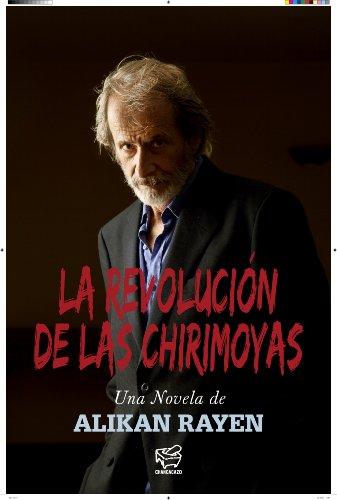 La Revolucion de las Chirimoyas (Spanish Edition)