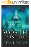 Worth Dying For (A Slaughter Creek Novel Book 3)