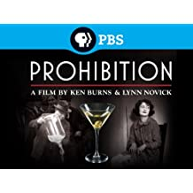 Prohibition: A FIlm by Ken Burns and Lynn Novick Season 1