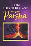 Rabbi Eliezer Berland on the Parsha
