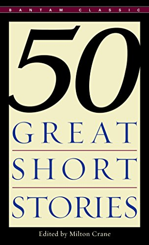 Fifty Great Short Stories (Bantam Classics) (The Best Short Story Ever)