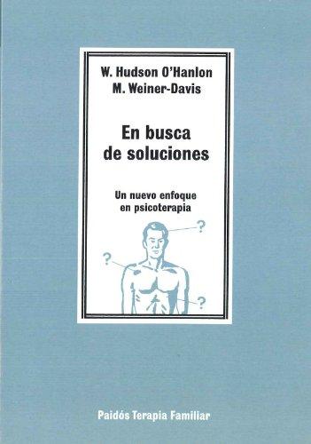 En Busca De Soluciones/ In Search of Solutions: Un Nuevo Enfoque En Psicoterapia / a New Direction in Psychotherapy (Paidos Terapia Familiar / Family Therapy Paidos) (Spanish Edition)