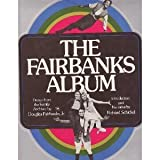 The Fairbanks Album, Douglas Fairbanks and Richard Schickel, 0821206370
