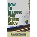 How to Improve Online Sales: The Best Guide on How to Sell Online, Using Social Media, Backlinks, Web 2.0, Blog...