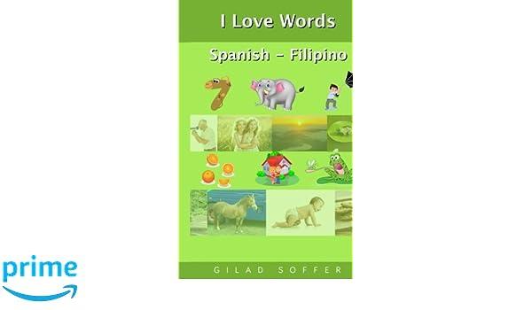 I Love Words Spanish - Filipino: Gilad Soffer: 9781539056225