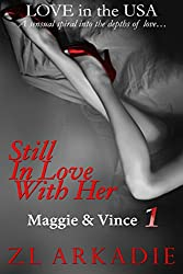 Still In Love With Her: Maggie & Vince, #1 (LOVE in the USA) (English Edition)