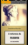 A Natureza da Filosofia e o seu Ensino (Portuguese Edition)
