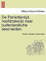 De Patriottentijd, hoofdzakelijk naar buitenlandsche bescheiden.