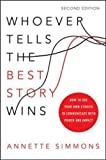 img - for Whoever Tells the Best Story Wins: How to Use Your Own Stories to Communicate with Power and Impact (UK Professional Business Management / Business) book / textbook / text book
