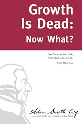Growth Is Dead: Now What?: Law firms on the brink: Bruce