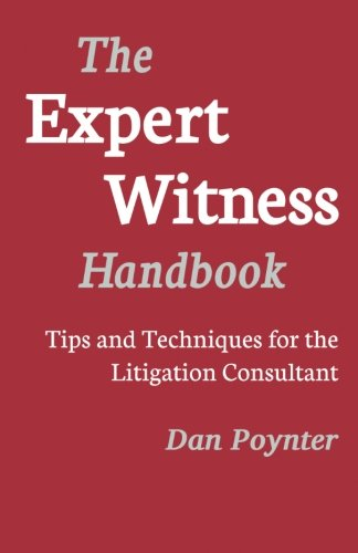Expert Witness Handbook: Tips and Techniques for the Litigations Consultant ebook
