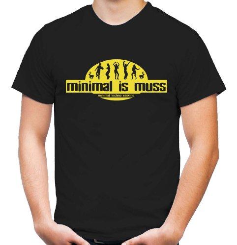 Minimal is muss T-Shirt | Hardcore | Techno | Electro | Hard Trance | Herren | Männer | Bass | Musik | Tanzen | DJ