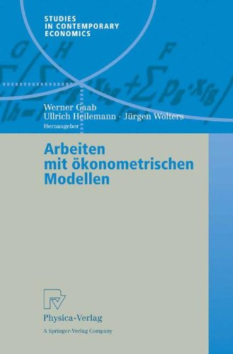 Arbeiten mit ökonometrischen Modellen (Studies in Contemporary Economics) (German Edition)