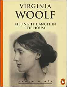 angel in the house virgina woolf essay The angel in the house virginia woolf killed the angel of the house in her essay/speech professions for women virginia woolf had a different view.