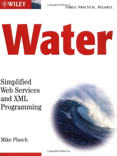 Water: Simplified Web Services and XML Programming by Wiley