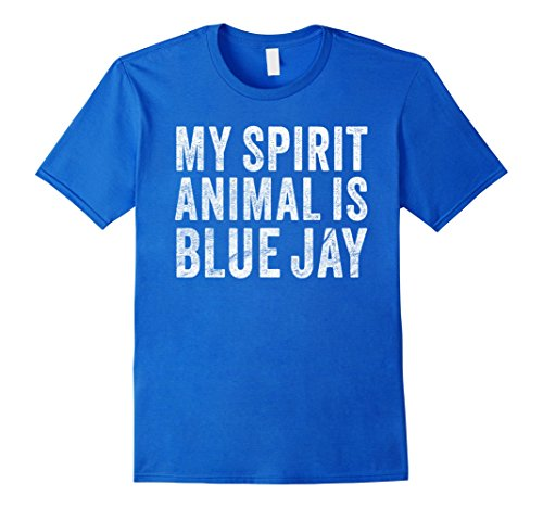 Mens My Spirit Animal Is Blue Jay Shirt: Love Bird Jays T-Shirt Small Royal Blue Jay Animals