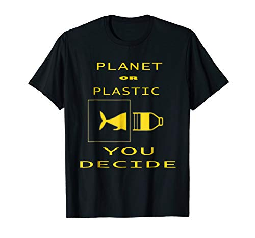 Planet Or Plastic You Decide Shirt