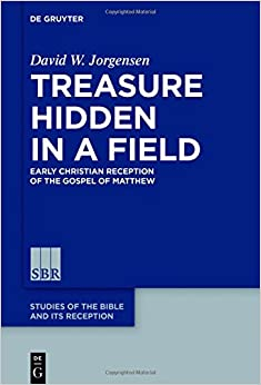 Treasure Hidden in a Field: Early Christian Reception of the Gospel of Matthew (Studies of the Bible and its Reception (SBR))