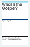 What Is the Gospel? (Gospel Coalition Booklets)