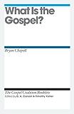 What Is the Gospel? (Gospel Coalition Booklets)