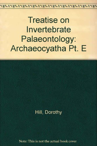 Treatise on Invertebrate Paleontology, Part E Vol 1 Archaeocyatha