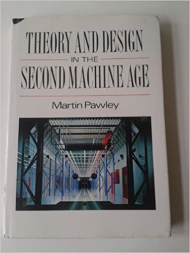 Theory And Design In The Second Machine Age Martin Pawley 9780631158288 Amazon Books