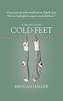 Cold Feet: A Short Story for Christmas (Hand-Me-Downs Book 2) by [Haller, Meggan]