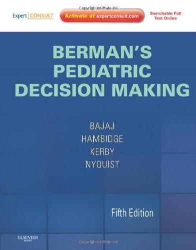 Bermans Pediatric Decision Making  Expert Consult   Online And Print  5E