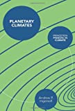 Planetary Climates (Princeton Primers in Climate), Andrew Ingersoll, 0691145059