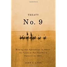 Treaty No. 9: Making the Agreement to Share the Land in Far Northern Ontario in 1905