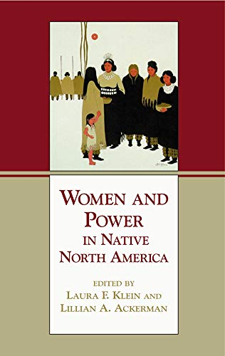 Women and Power in Native North America