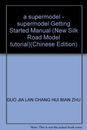 a supermodel - supermodel Getting Started Manual (New Silk Road Model (New Silk Road Model)