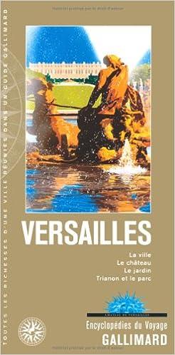 Lire en ligne Versailles: La ville, le château, le jardin, Trianon et le parc pdf