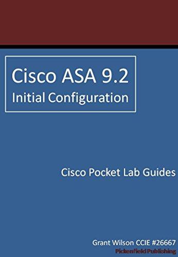 Cisco ASA 9.2 - Initial Configuration (Cisco Pocket Lab Guides Book 5)