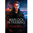Warlock in Training (Studies in Demonology Book 1)