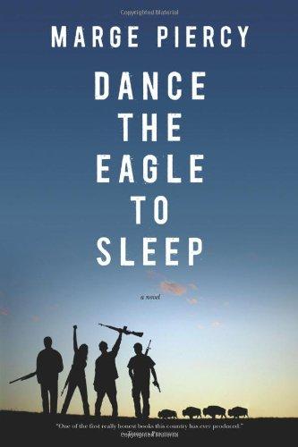 Read Online Dance the Eagle to Sleep: A Novel ebook