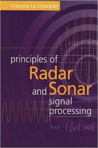 Principles of Radar and Sonar Signal Processing (Artech House Radar Library)