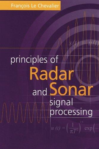 Principles of Radar and Sonar Signal Processing (Artech House Radar Library (Hardcover))